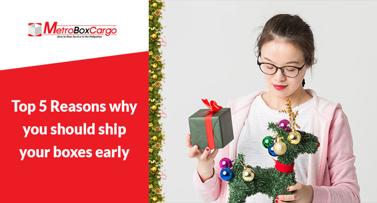 Top 5 Reasons why you should ship your boxes early