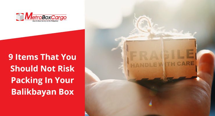 9 Items That You Should Not Risk Packing In Your Balikbayan Box
