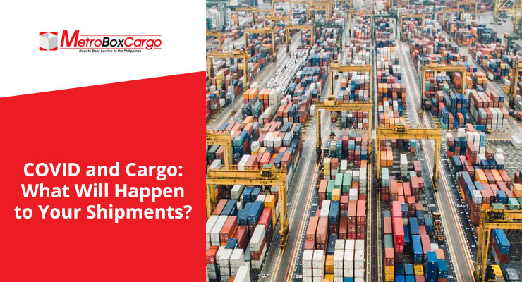 COVID and Cargo: What Will Happen to Your Shipments?